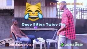 Video: ONCE BITTEN TWICE SHY  (COMEDY SKIT) - Latest 2018 Nigerian Comedy